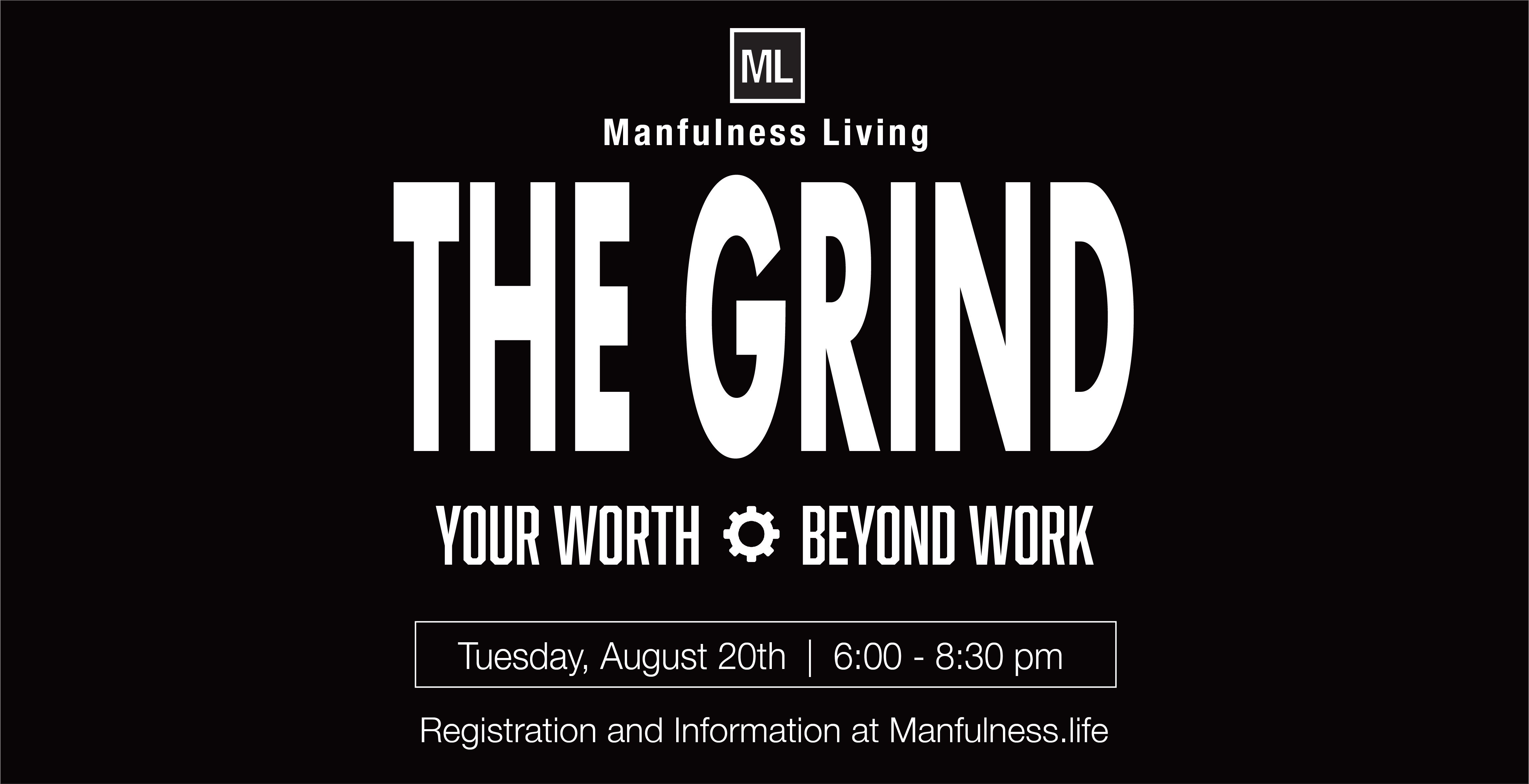 The Grind. Your Worth Beyond Work.